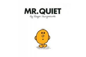 Mr Quiet