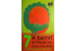 A Barrel of Stories for Seven Year Olds