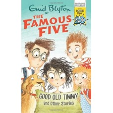 Famous Five: Good Old Timmy and Other Stories by Enid Blyton
