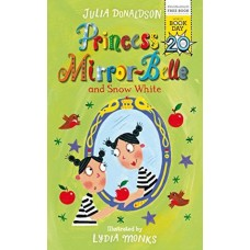 Princess Mirrorbelle and Snow White by Julia Donaldson