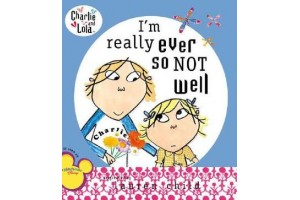 Charlie and Lola - I'm really ever so not well
