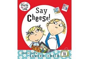 Charlie and Lola- Say Cheese