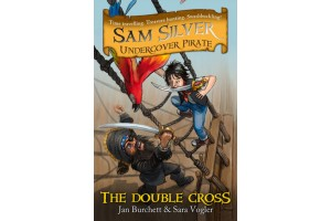 Sam Silver Undercover Pirate: The Double- Cross