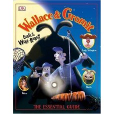 Walace and Gromit, Curse of the Were- Rabbit - The Essential Guide