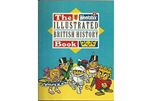 The Weetabix Illustrated British History Book