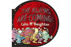 The Aliens Are Coming by Colin Mc Naughton