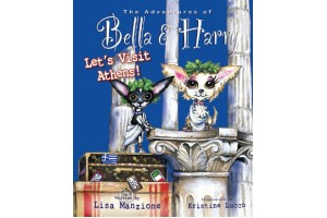 The Adventures of Bella and Harry- Let's visit Athens! by Lisa manzione