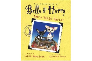 The Adventures of Bella and Harry- Let's visit Paris! by Lisa manzione