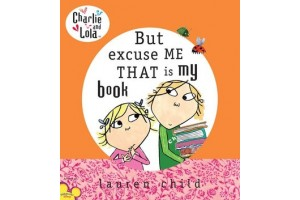 Charlie and Lola- But excuse me that is my book
