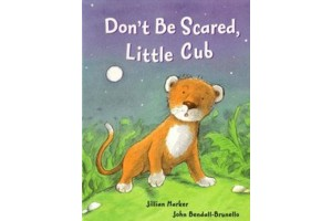 Don't Be Scared Little Cub