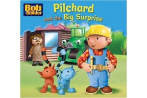 Bob the builder- Pilchard and the Big Surprise