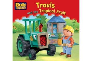 Bob the builder- Travis and the Tropical Fruit