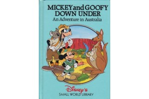 Mickey and Goofy Down Under- An Adventure in Australia