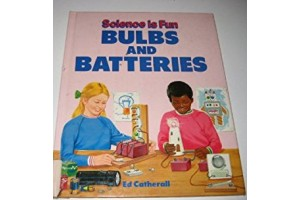 Science is Fun. Bulbs and Batteries