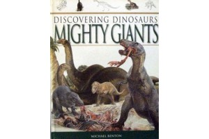 Discovering Dinosaurs Mighty Giants