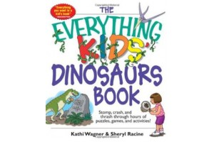 The Everything Kids' Dinosaur Book