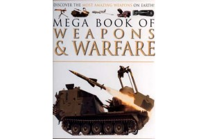 Mega Book of Weapons and Warfare