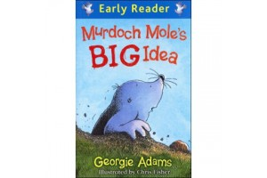 Early Reader- Murdoch Mole's Big Idea (Level 8-9)