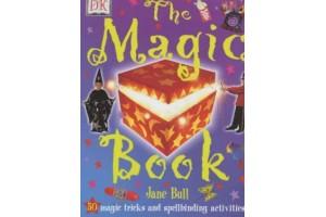 The Magic Book - 50 magic tricks and spellbinding activities