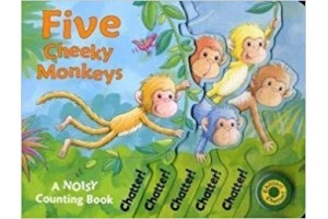 Five Cheeky Monkeys - a noisy counting book