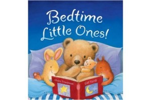 Bedtime, Little Ones!  by Claire Freedman