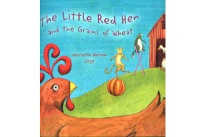 The Little Red Hen and the Grains of Wheat  by Henriette Barkow