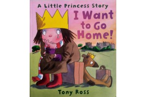 I Want to Go Home! by Tony Ross