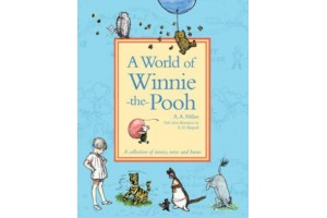 A World of Winnie- the- Pooh, A collection of stories, verse and hums