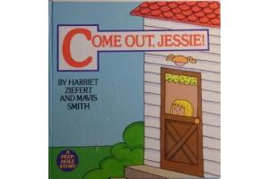 Come out - Jessie! -  A peep hole story